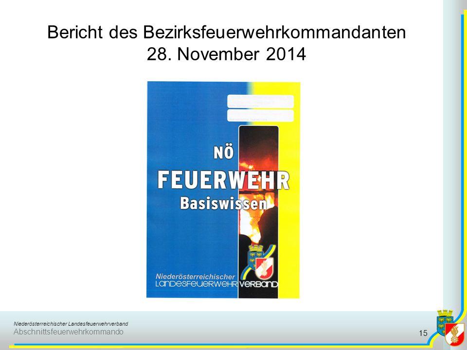 Bericht des Bezirksfeuerwehrkommandanten 28. November 2014