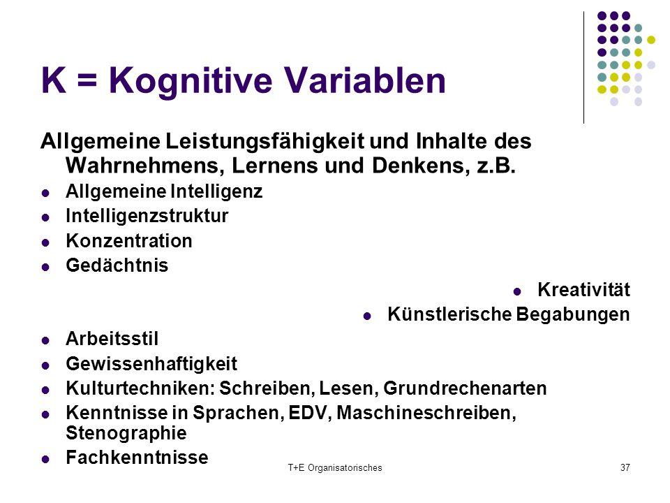 K = Kognitive Variablen