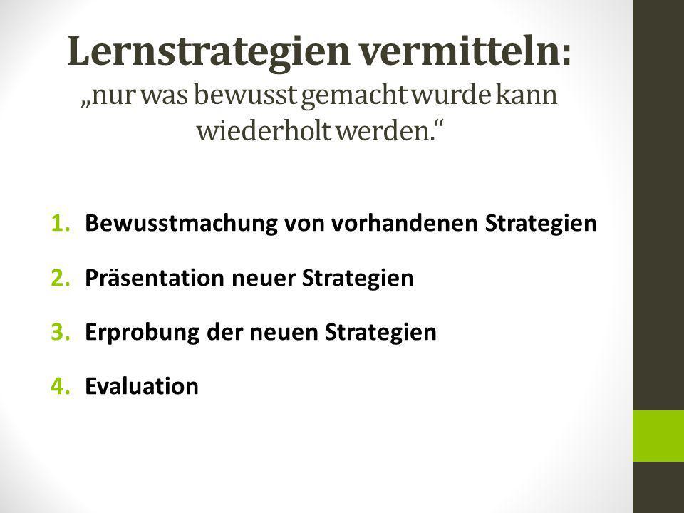 """Lernstrategien vermitteln: """"nur was bewusst gemacht wurde kann wiederholt werden."""