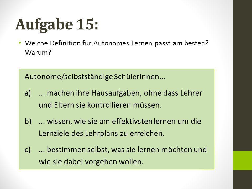 Aufgabe 15: Autonome/selbstständige SchülerInnen...