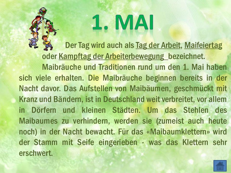 1. mai Der Tag wird auch als Tag der Arbeit, Maifeiertag oder Kampftag der Arbeiterbewegung bezeichnet.