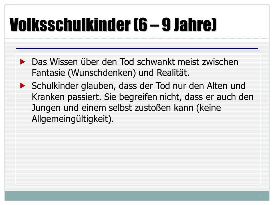 Volksschulkinder (6 – 9 Jahre)