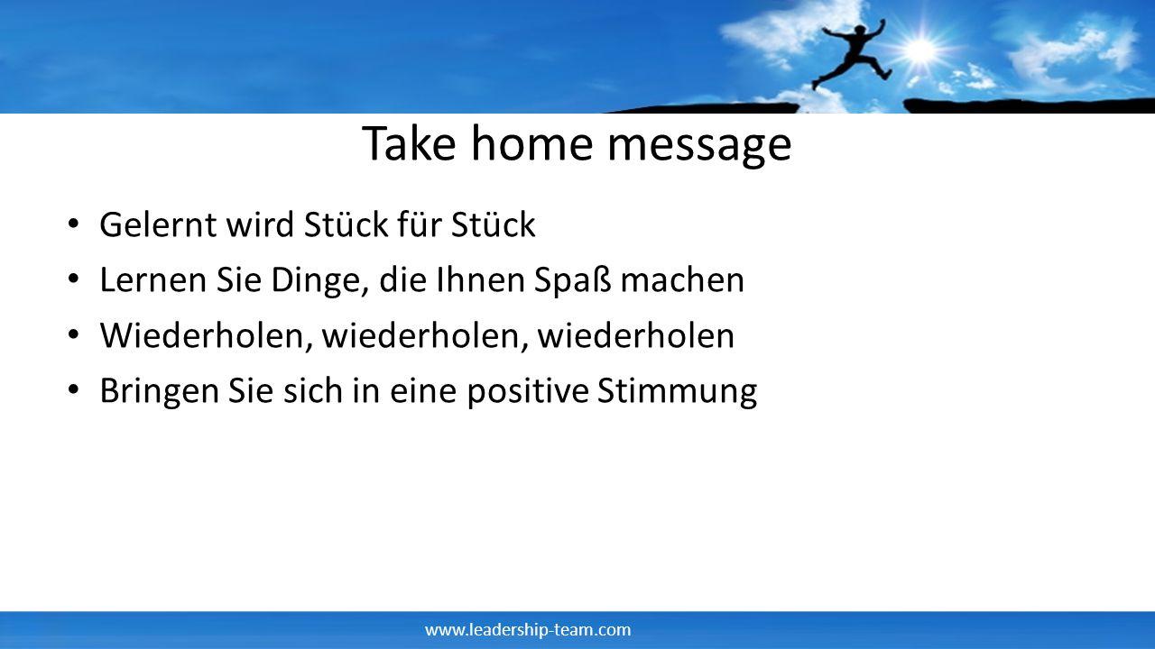 Take home message Gelernt wird Stück für Stück