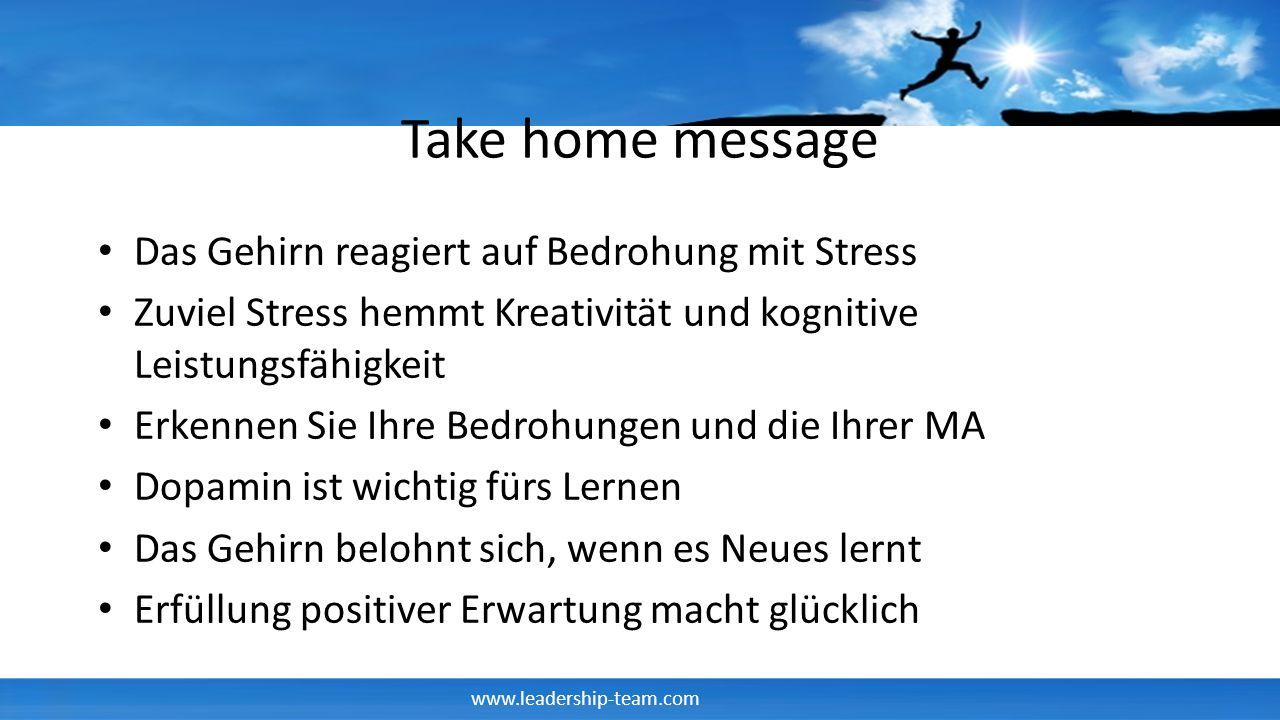 Take home message Das Gehirn reagiert auf Bedrohung mit Stress