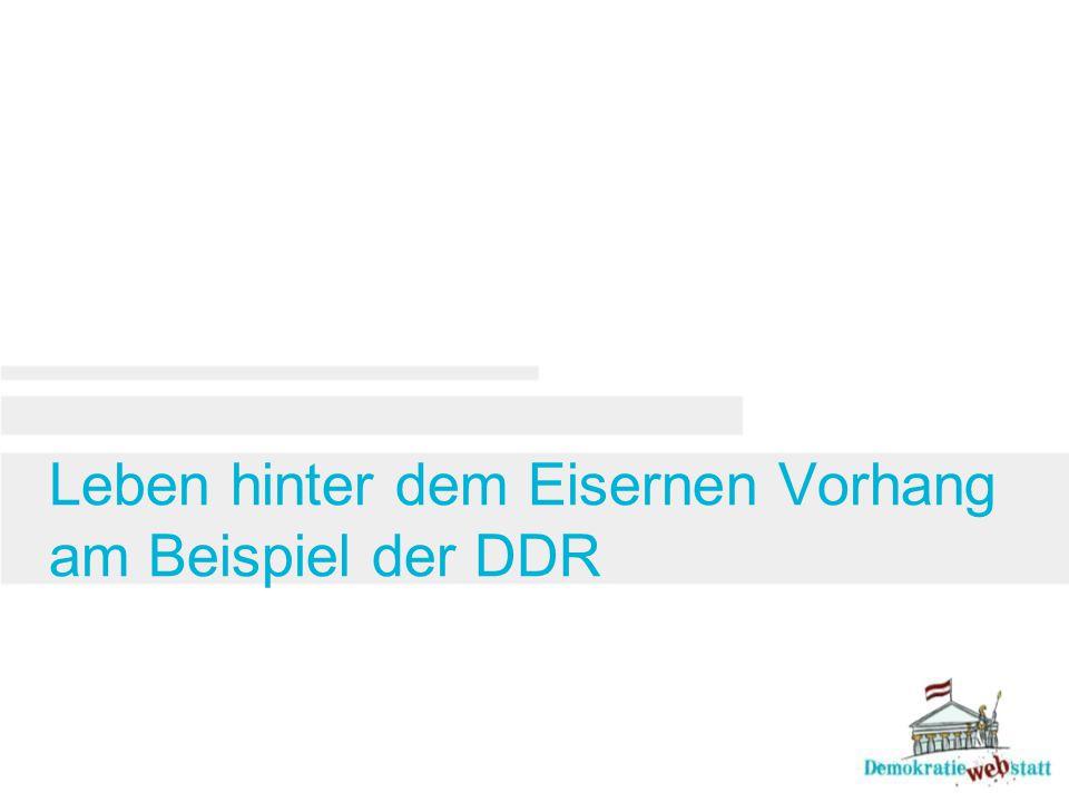 Leben hinter dem Eisernen Vorhang am Beispiel der DDR