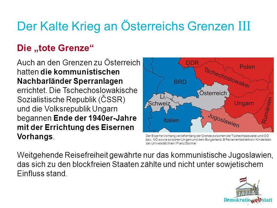 Der Kalte Krieg an Österreichs Grenzen III