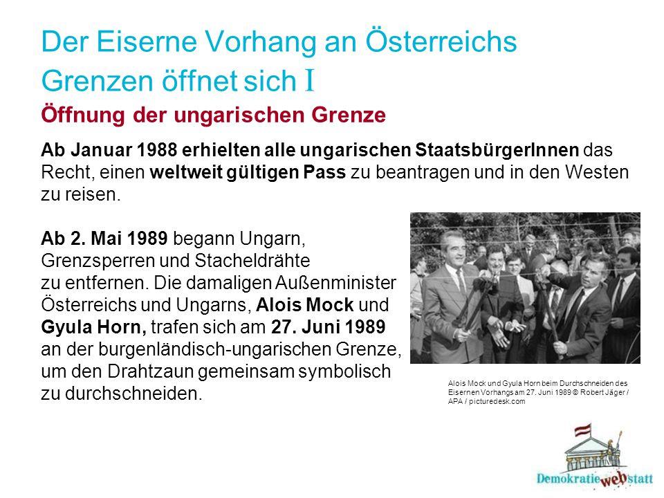 Der Eiserne Vorhang an Österreichs Grenzen öffnet sich I