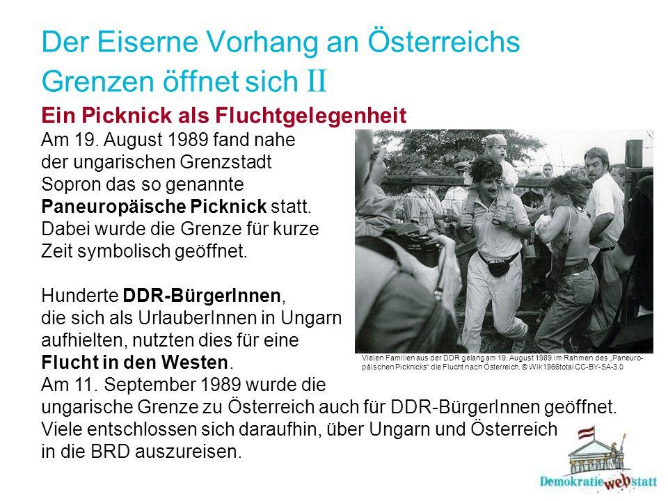 Der Eiserne Vorhang an Österreichs Grenzen öffnet sich II