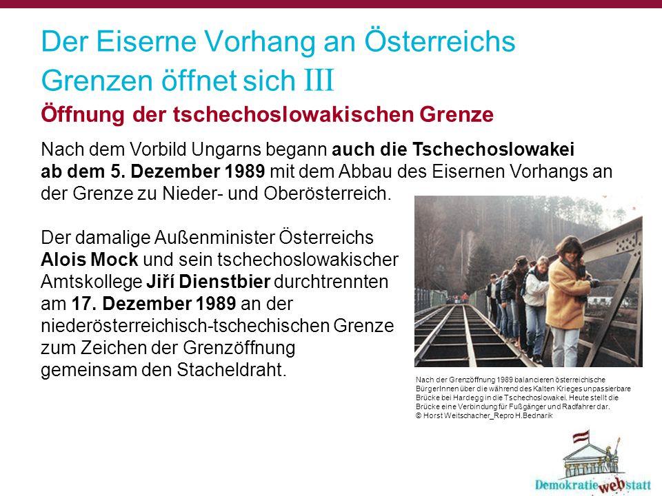 Der Eiserne Vorhang an Österreichs Grenzen öffnet sich III