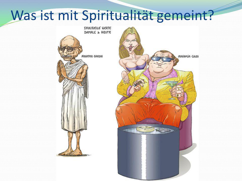 Was ist mit Spiritualität gemeint