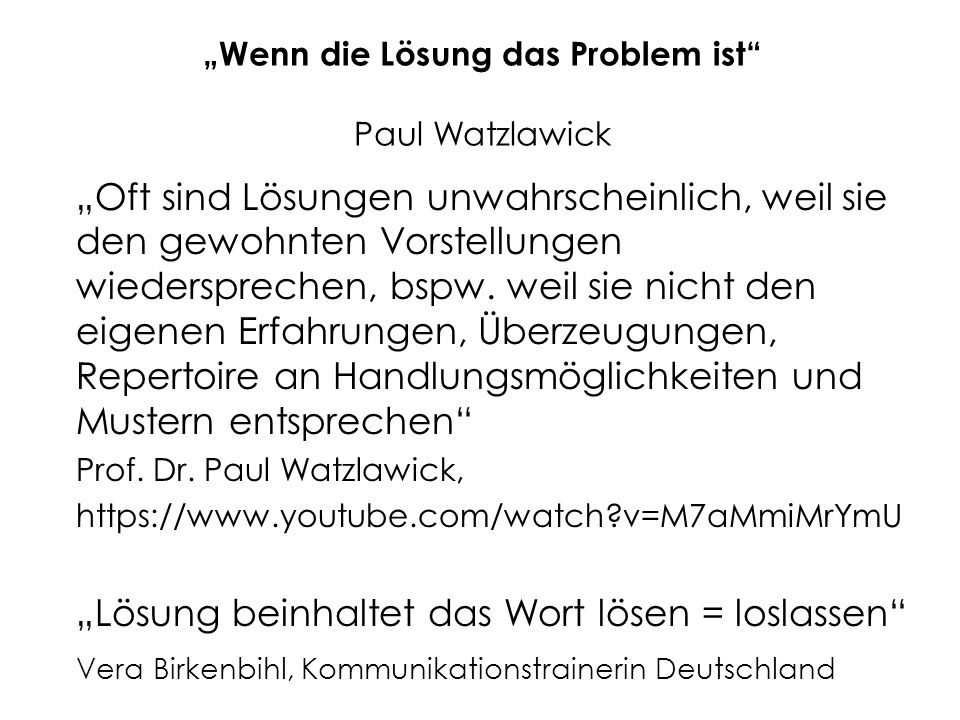 """Wenn die Lösung das Problem ist Paul Watzlawick"