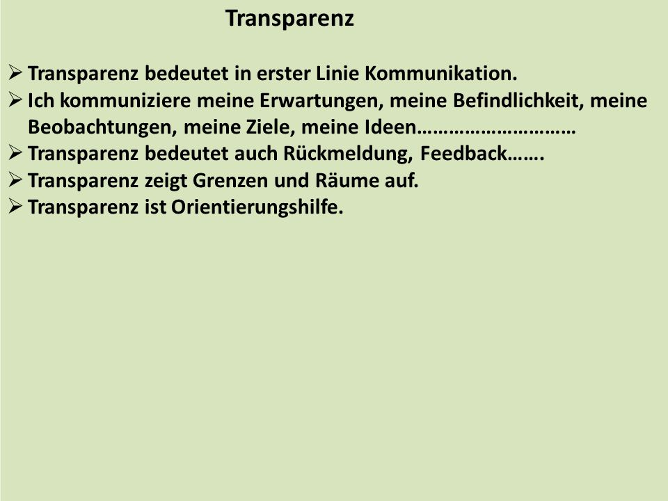 Transparenz Transparenz bedeutet in erster Linie Kommunikation.