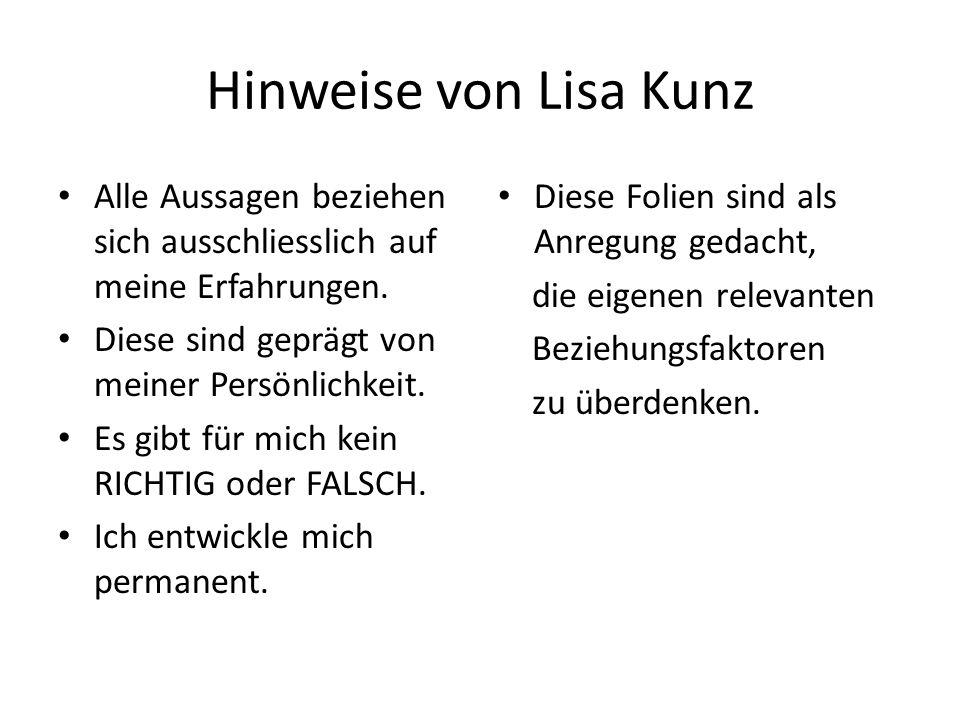 Hinweise von Lisa Kunz Alle Aussagen beziehen sich ausschliesslich auf meine Erfahrungen. Diese sind geprägt von meiner Persönlichkeit.