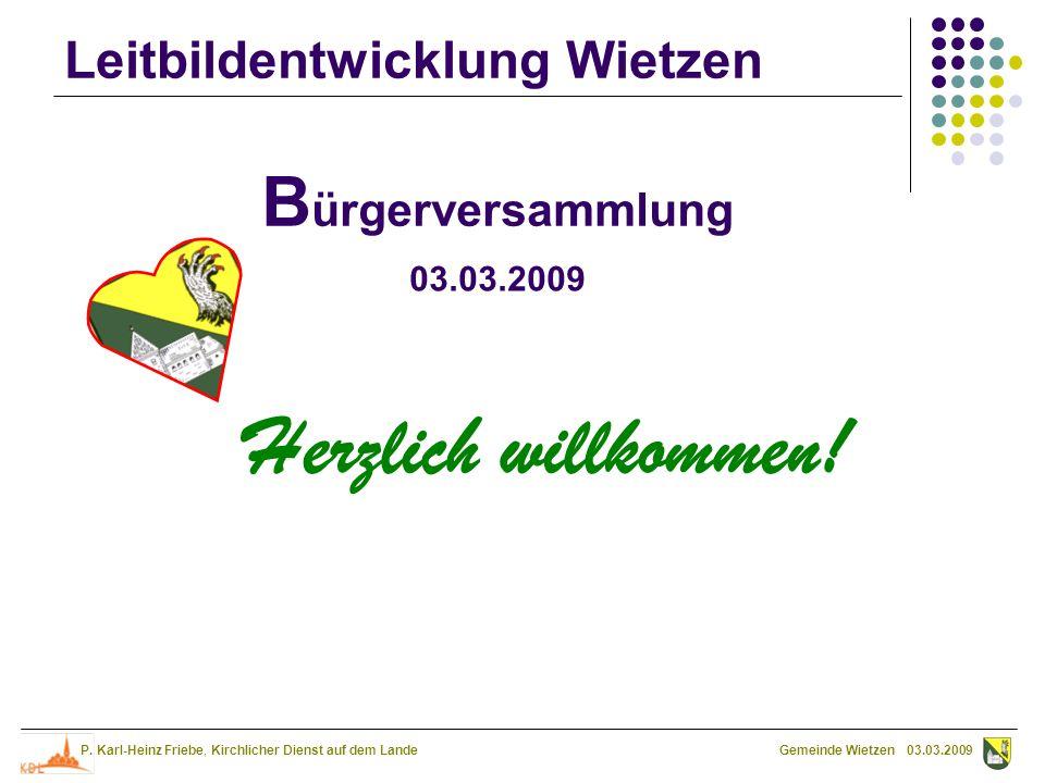 Bürgerversammlung 03.03.2009 Herzlich willkommen!