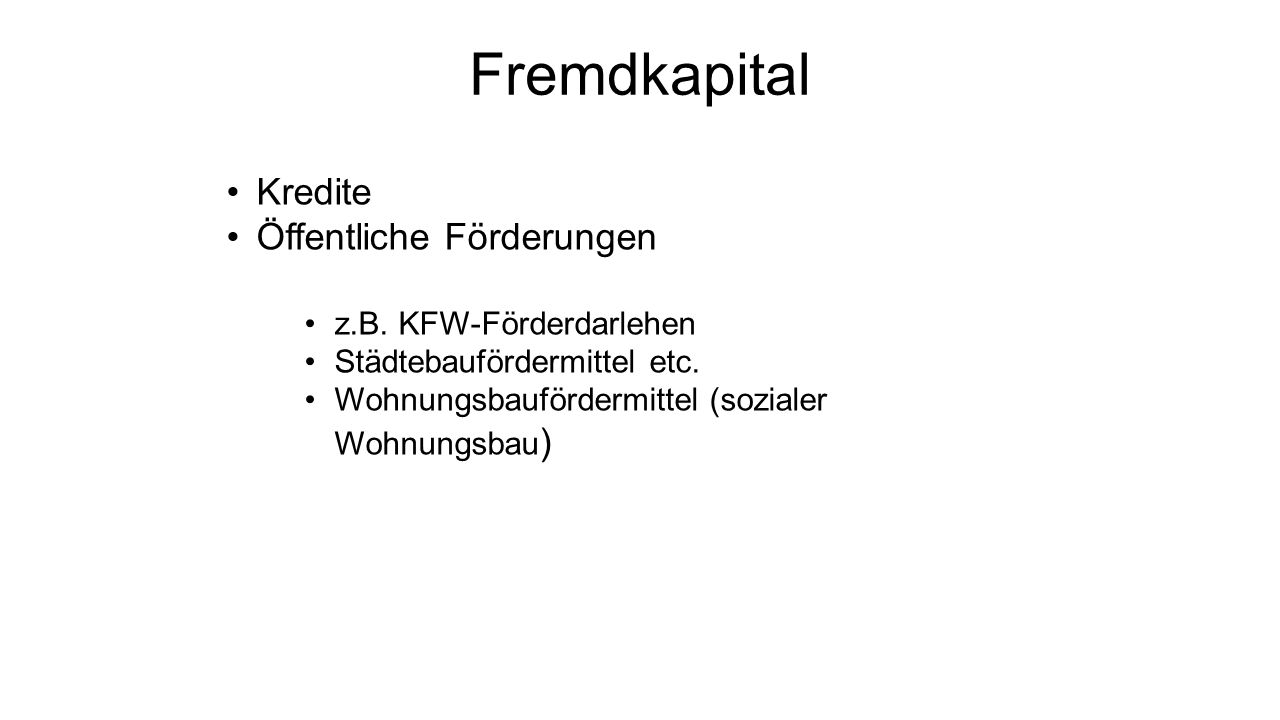 Fremdkapital Kredite Öffentliche Förderungen z.B. KFW-Förderdarlehen