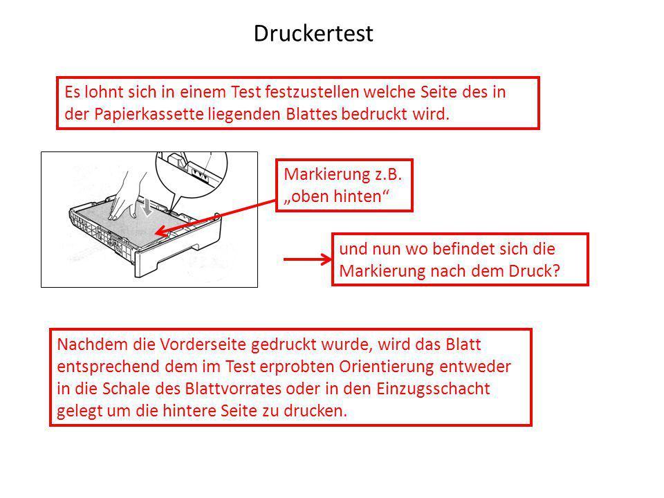 Druckertest Es lohnt sich in einem Test festzustellen welche Seite des in der Papierkassette liegenden Blattes bedruckt wird.