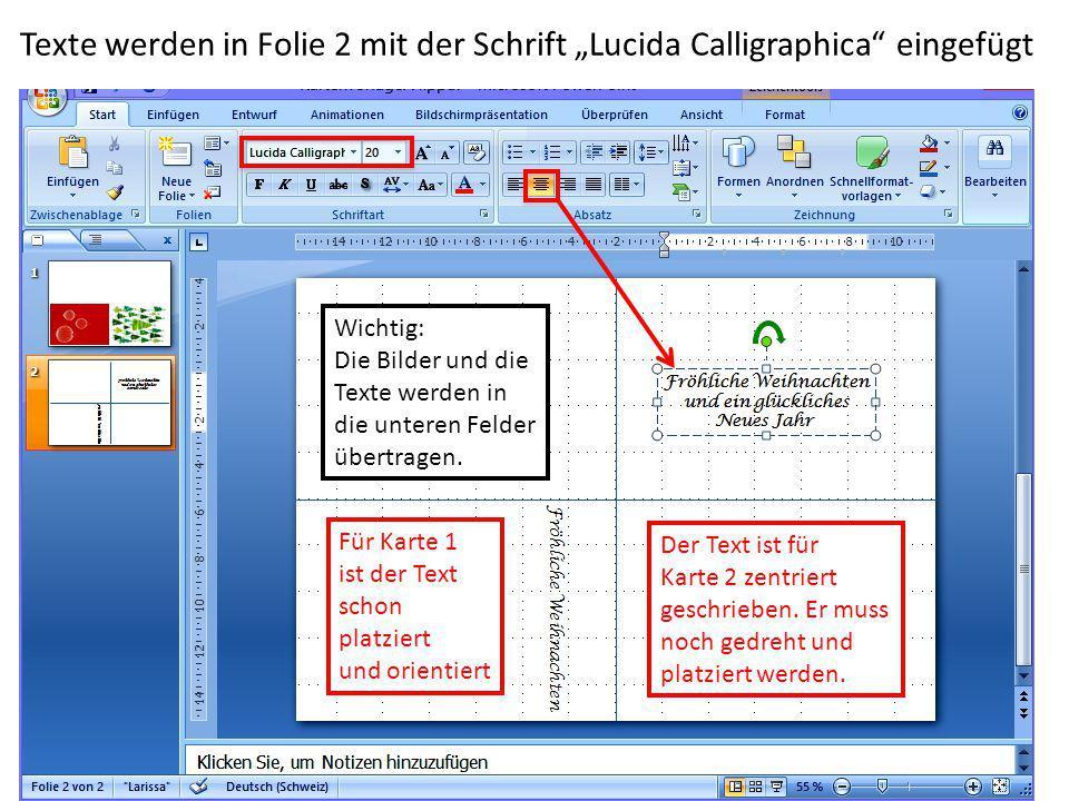 """Texte werden in Folie 2 mit der Schrift """"Lucida Calligraphica eingefügt"""