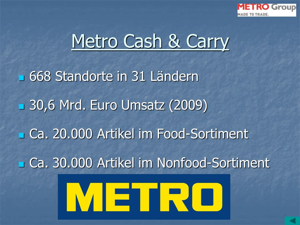 Metro Cash & Carry 668 Standorte in 31 Ländern
