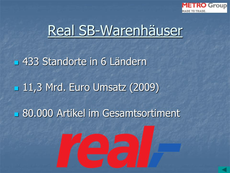 Real SB-Warenhäuser 433 Standorte in 6 Ländern