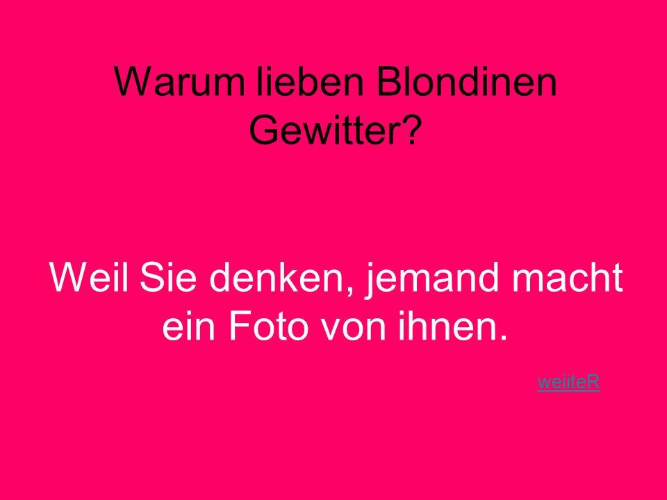 Warum lieben Blondinen Gewitter