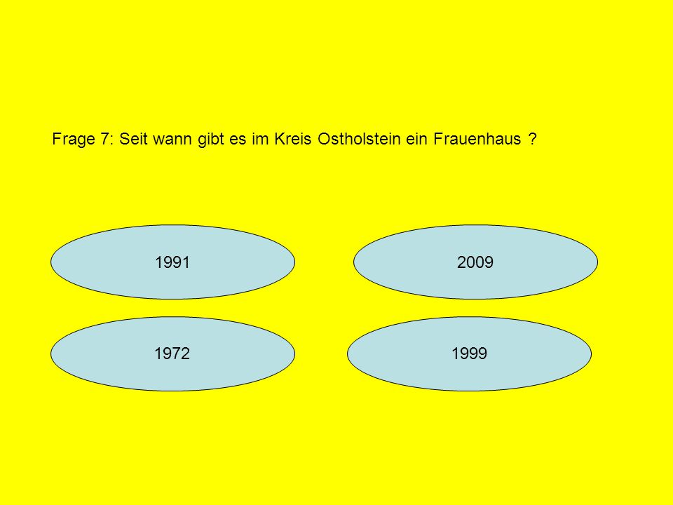 Frage 7: Seit wann gibt es im Kreis Ostholstein ein Frauenhaus