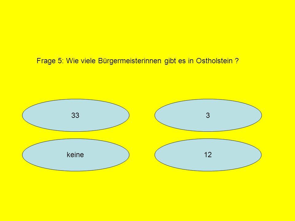 Frage 5: Wie viele Bürgermeisterinnen gibt es in Ostholstein