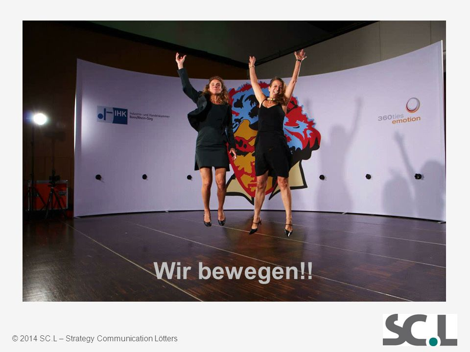 Wir bewegen!! © 2014 SC.L – Strategy Communication Lötters