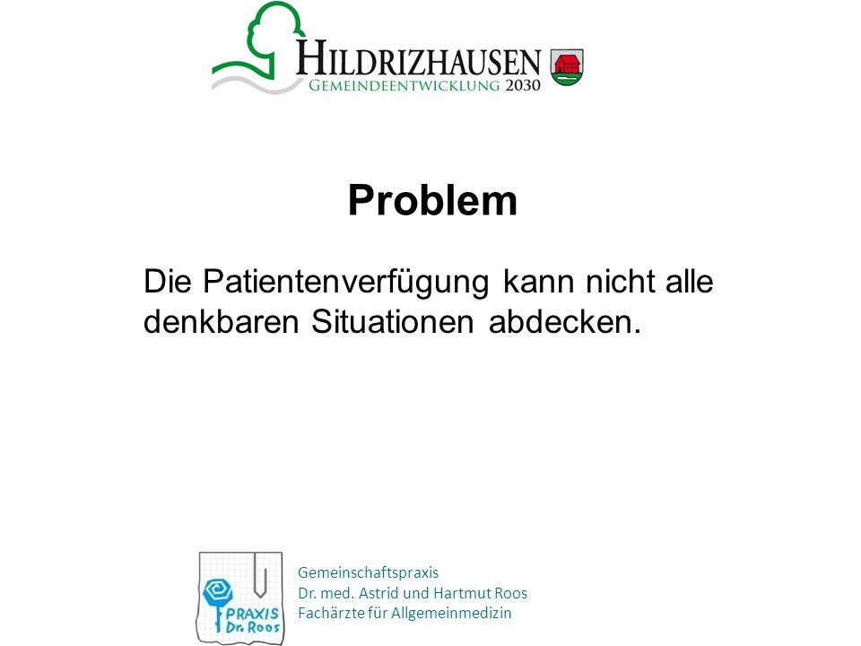 Die Patientenverfügung kann nicht alle denkbaren Situationen abdecken.