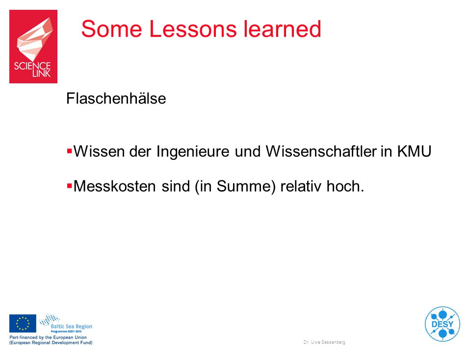 Some Lessons learned Flaschenhälse