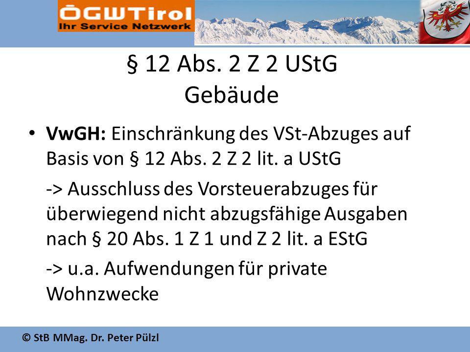 § 12 Abs. 2 Z 2 UStG Gebäude VwGH: Einschränkung des VSt-Abzuges auf Basis von § 12 Abs. 2 Z 2 lit. a UStG.