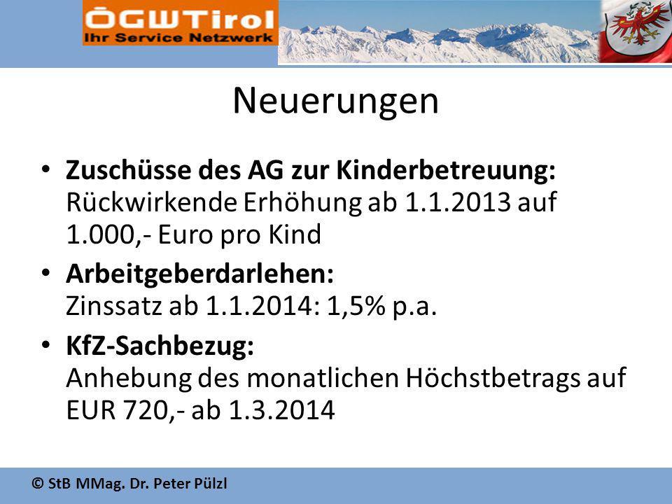 Neuerungen Zuschüsse des AG zur Kinderbetreuung: Rückwirkende Erhöhung ab 1.1.2013 auf 1.000,- Euro pro Kind.