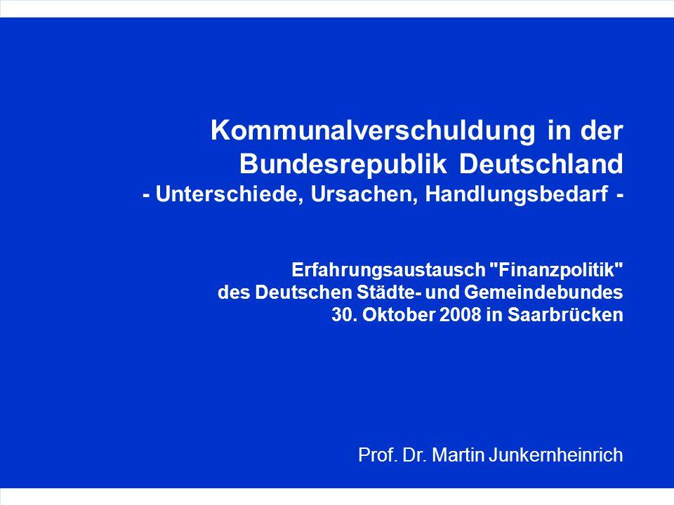 Kommunalverschuldung in der Bundesrepublik Deutschland - Unterschiede, Ursachen, Handlungsbedarf -