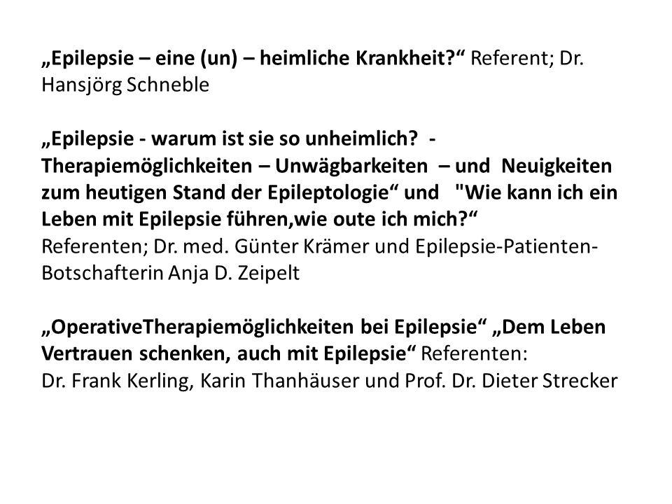 """""""Epilepsie – eine (un) – heimliche Krankheit. Referent; Dr"""