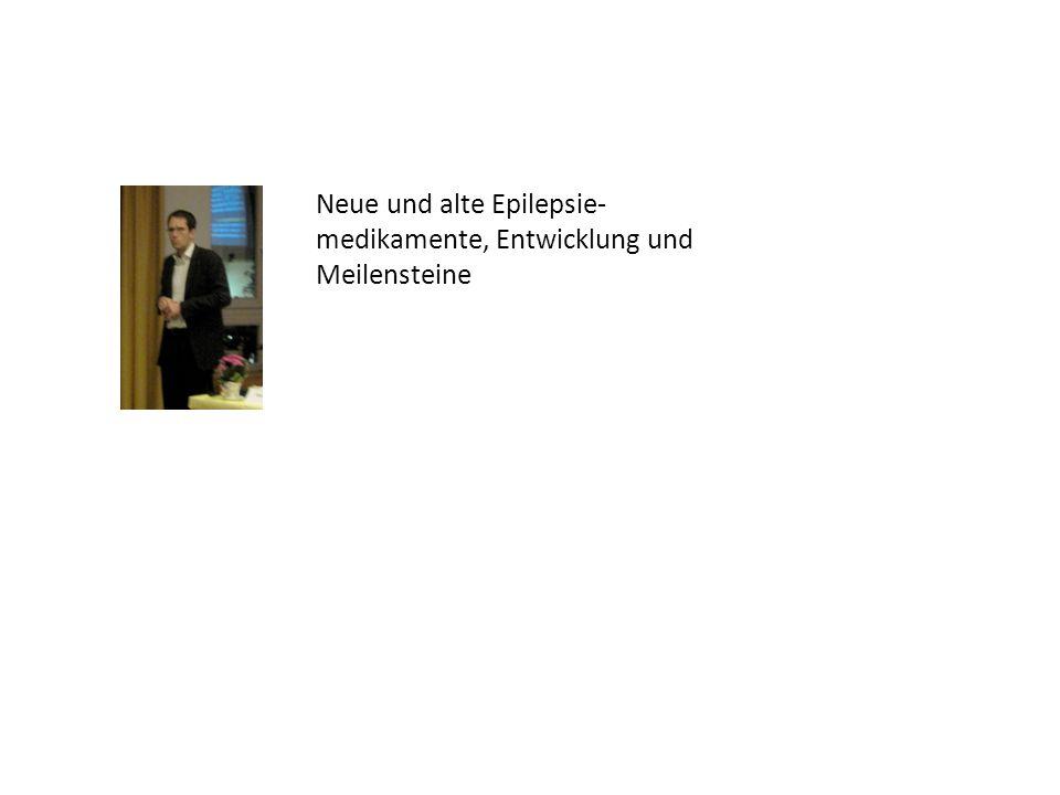 Neue und alte Epilepsie-medikamente, Entwicklung und Meilensteine
