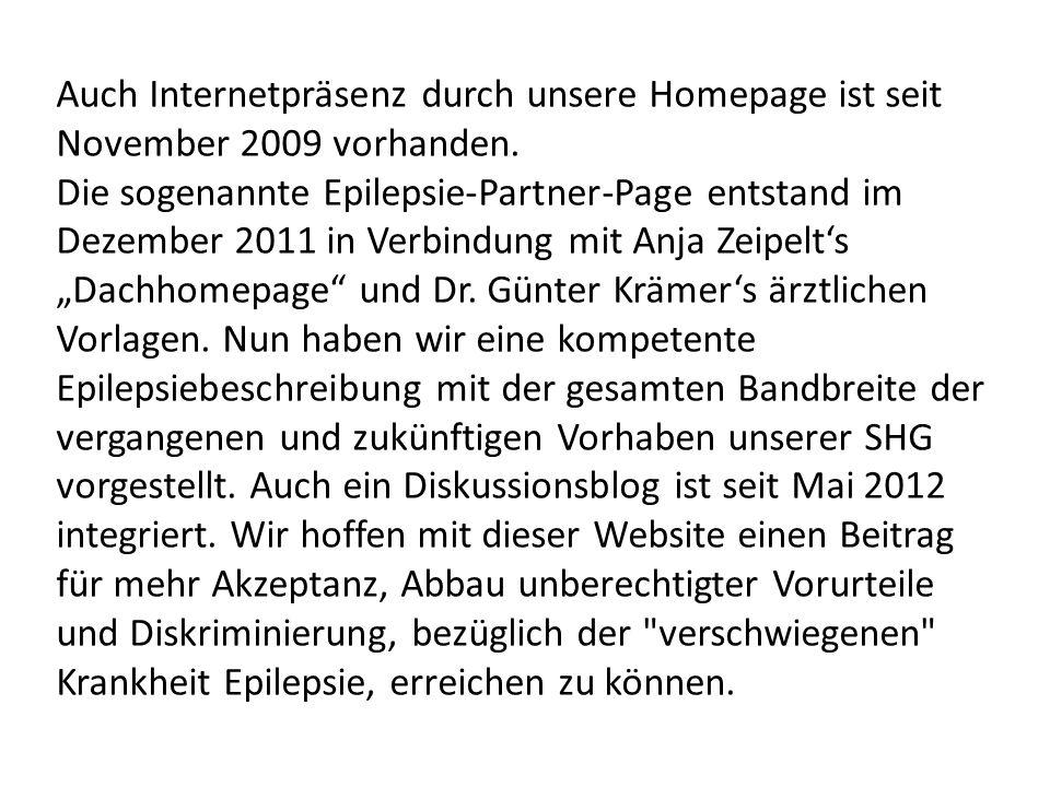 Auch Internetpräsenz durch unsere Homepage ist seit November 2009 vorhanden.