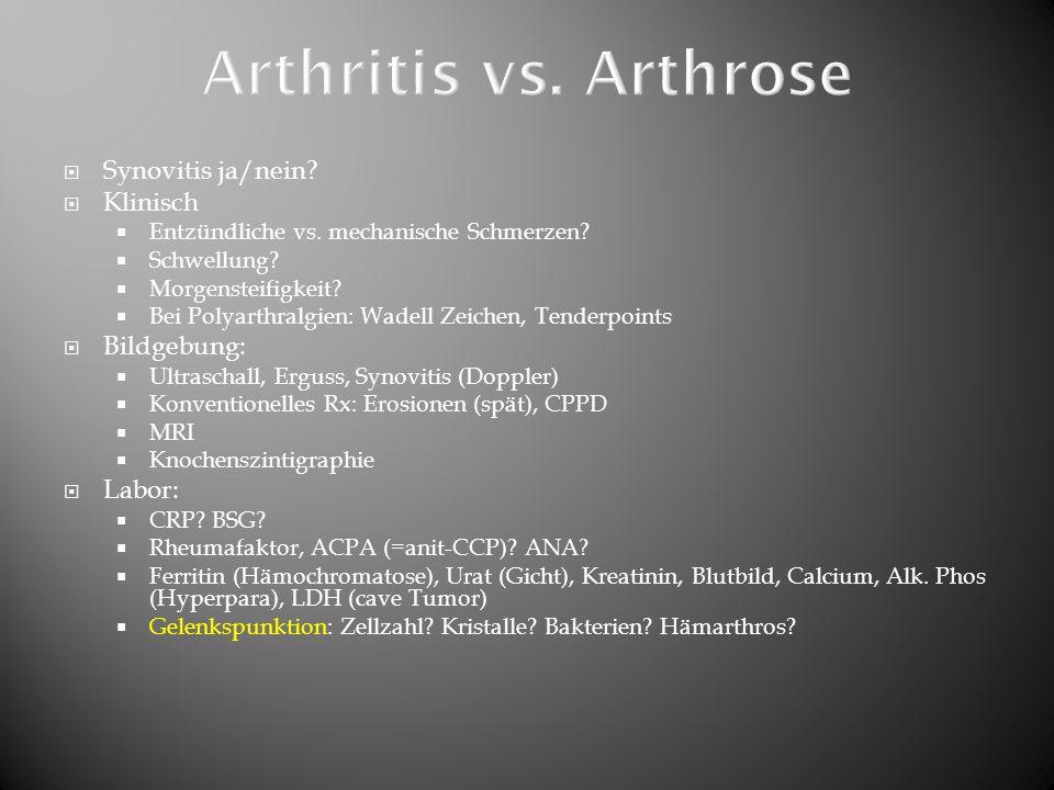 Arthritis vs. Arthrose Synovitis ja/nein Klinisch Bildgebung: Labor: