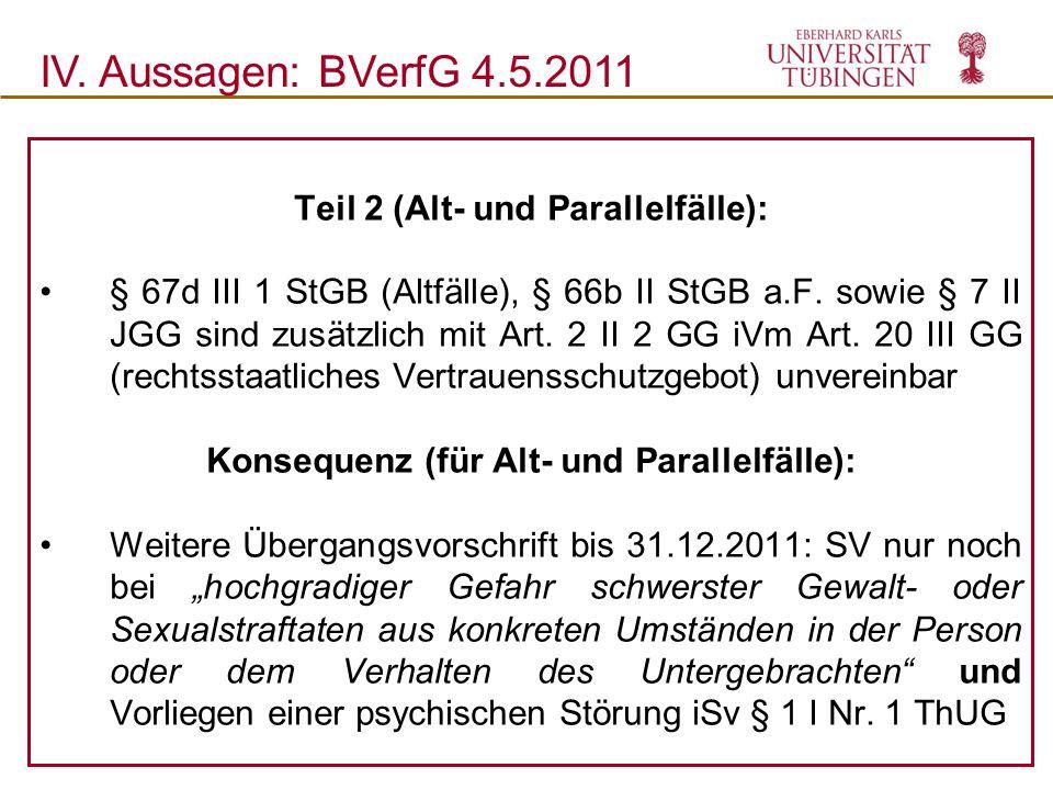 IV. Aussagen: BVerfG 4.5.2011 Teil 2 (Alt- und Parallelfälle):
