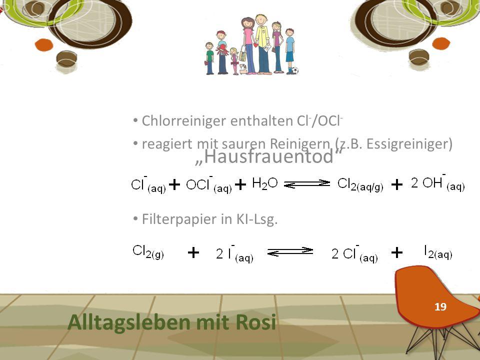 """Alltagsleben mit Rosi """"Hausfrauentod Chlorreiniger enthalten Cl-/OCl-"""