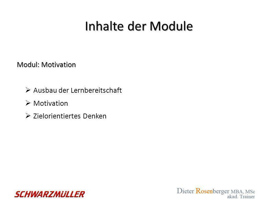 Inhalte der Module Modul: Motivation Ausbau der Lernbereitschaft