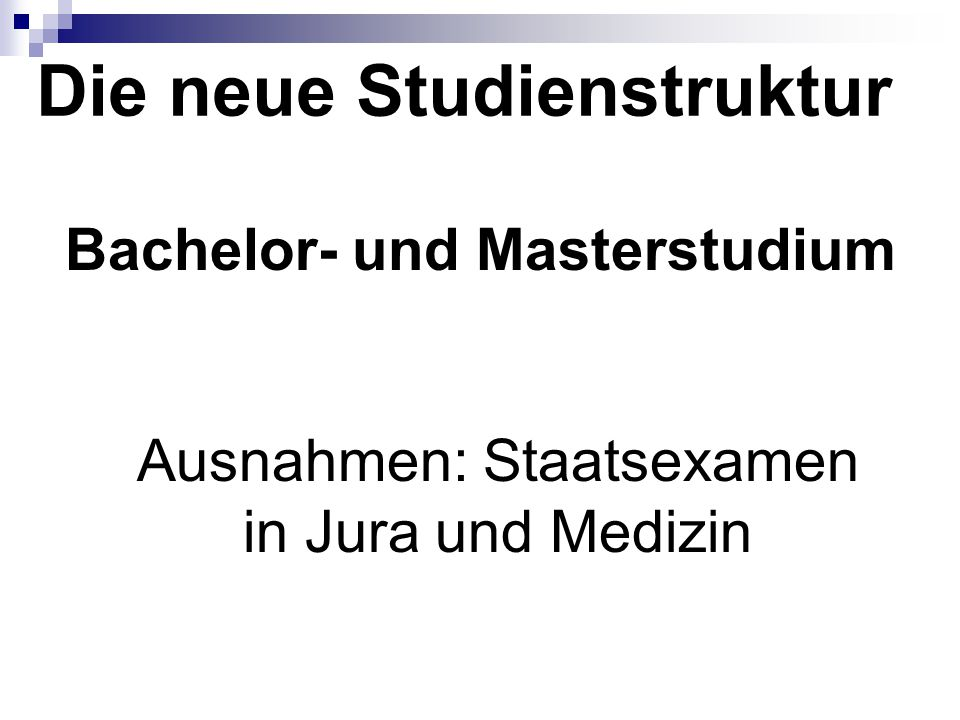 Die neue Studienstruktur