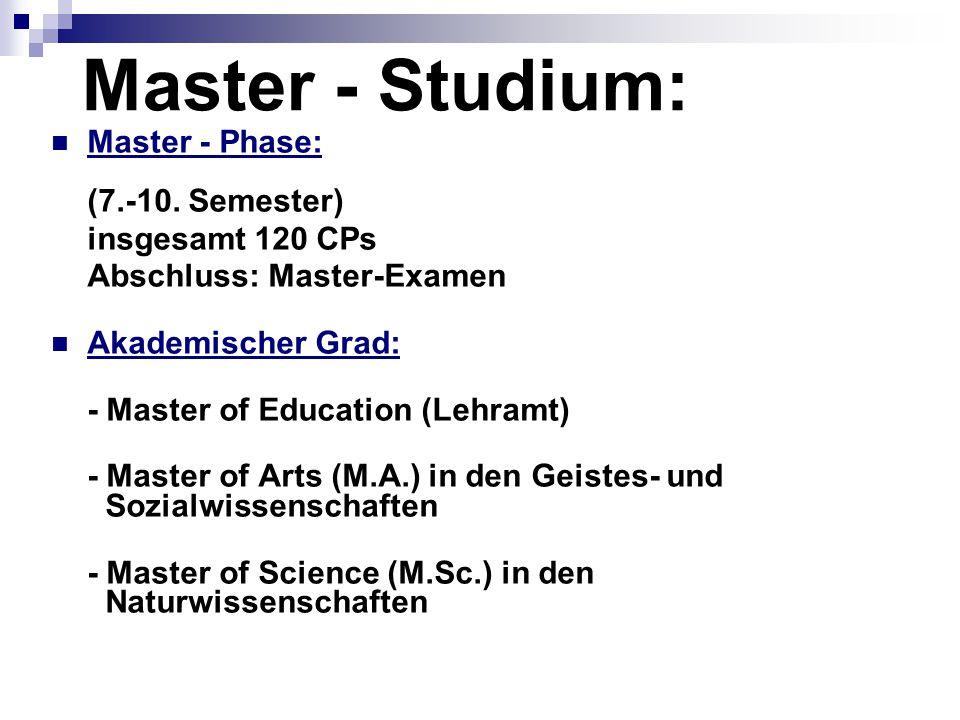 Master - Studium: Master - Phase: (7.-10. Semester) insgesamt 120 CPs