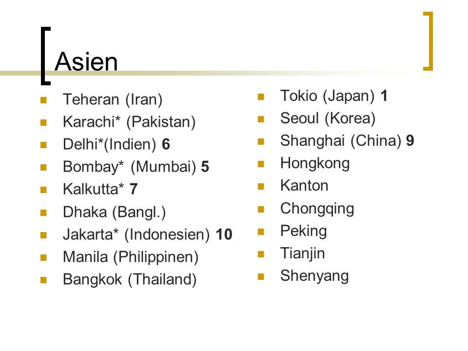 Asien Tokio (Japan) 1 Teheran (Iran) Seoul (Korea) Karachi* (Pakistan)