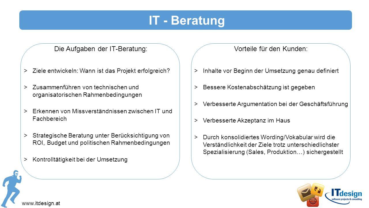 IT - Beratung Die Aufgaben der IT-Beratung: Vorteile für den Kunden: