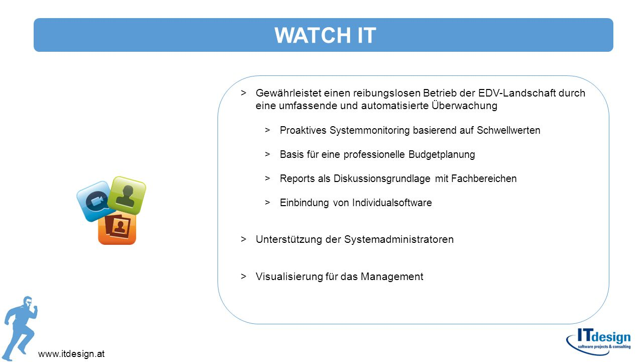 WATCH IT Gewährleistet einen reibungslosen Betrieb der EDV-Landschaft durch eine umfassende und automatisierte Überwachung.