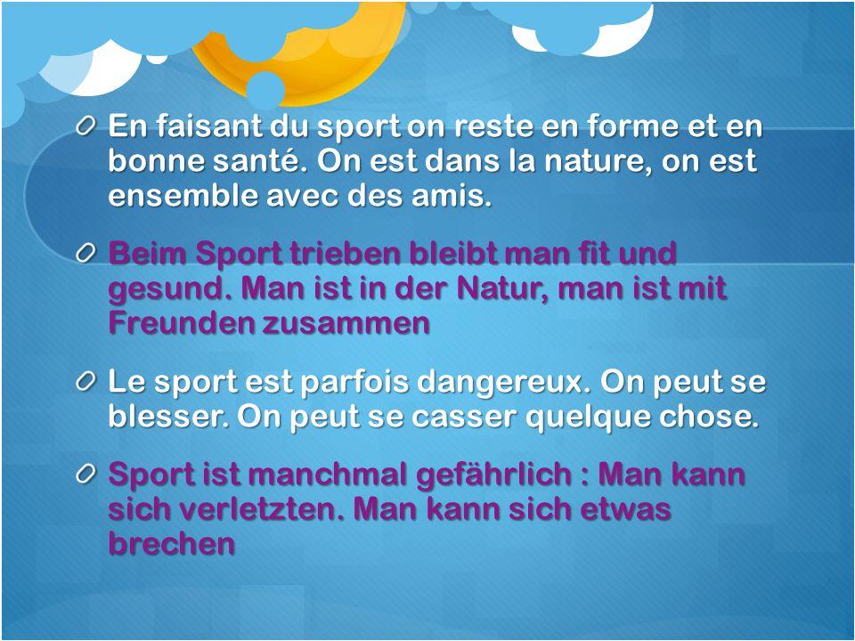 En faisant du sport on reste en forme et en bonne santé