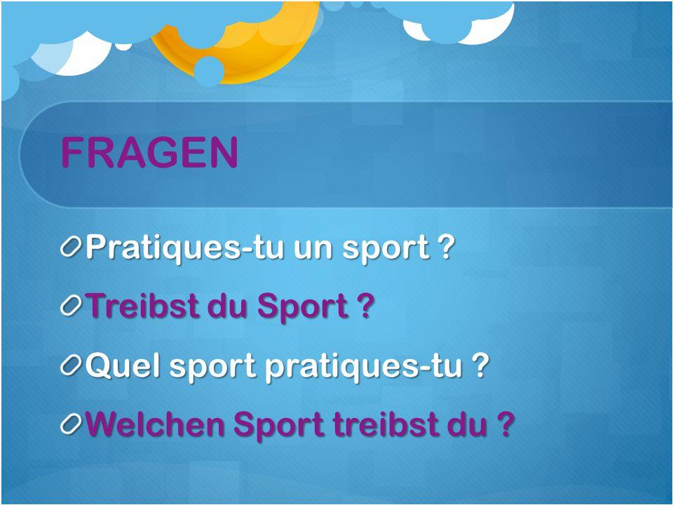 FRAGEN Pratiques-tu un sport Treibst du Sport