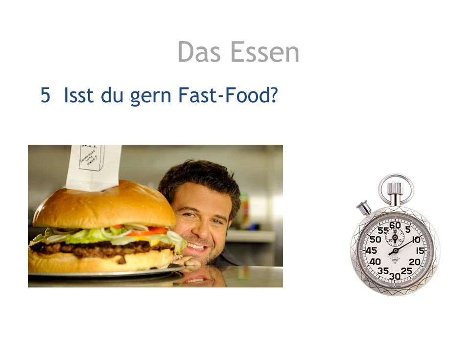 Das Essen 5 Isst du gern Fast-Food