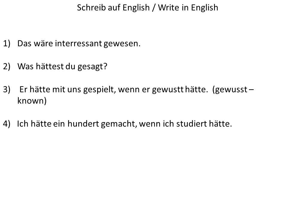 Schreib auf English / Write in English