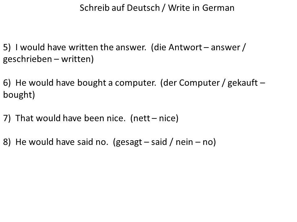 Schreib auf Deutsch / Write in German