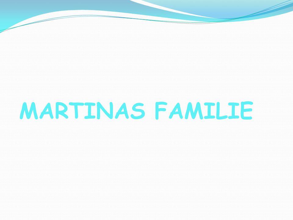 MARTINAS FAMILIE